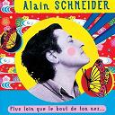 Plus Loin Que Le Bout De Ton Nez | Alain Schneider