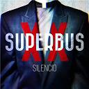 Silencio | Superbus