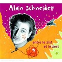Entre Le Zist Et Le Zest | Alain Schneider