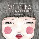 Nouchka et la grande question  