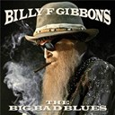 The Big Bad Blues | Billy F Gibbons