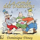 La ronde des chansons | Dominique Dimey