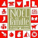 Noël en Famille (Les plus beaux chants et contes)  