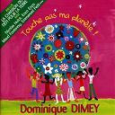 Touche pas à ma planète | Dominique Dimey
