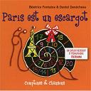 Paris est un escargot (Comptines et chansons) |