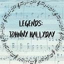 Legends: Johnny Hallyday | Johnny Hallyday