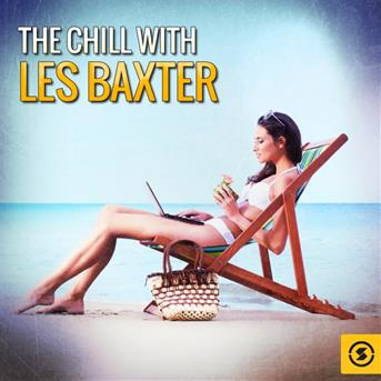 The Chill with Les Baxter